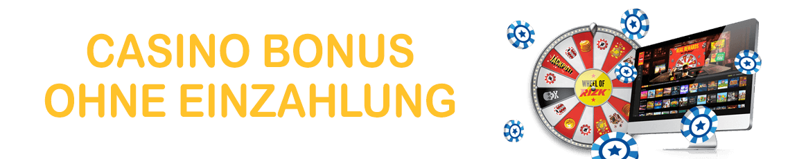 Online Casino Bonus ohne Einzahlung Bonus ohne Anmeldung